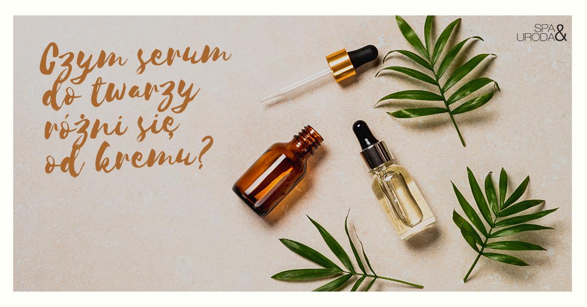 Czym serum do twarzy różni się od kremu?